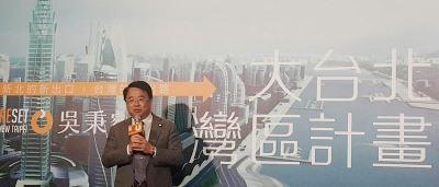 吳秉叡廣告戰開打 推大台北灣區計畫