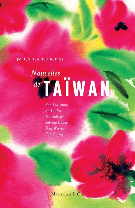 配合2018年巴黎書展,法國Magellan & Cie出版社推出法譯「台灣短篇小說選集」,收錄6位台灣作家作品。(圖取自Magellan & Cie出版社官網http://www.editions-magellan.com/)
